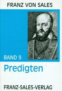 Franz von Sales - Ausgewählte Predigten [BD 9]