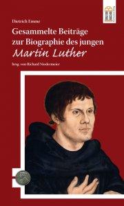 Gesammelte Beiträge zur Biographie des jungen Martin Luther