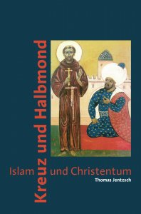 Kreuz und Halbmond - Islam und Christentum