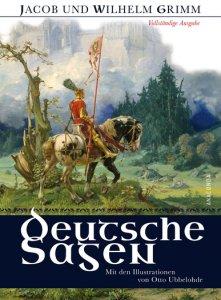 Deutsche Sagen - Vollständige Ausgabe