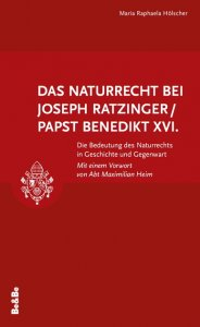 Das Naturrecht bei Joseph Ratzinger / Benedikt XVI.