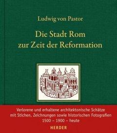 Die Stadt Rom zur Zeit der Reformation vergriffen