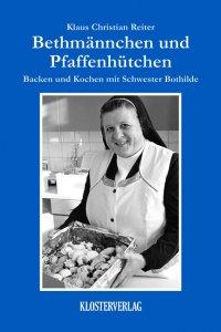 Backen und Kochen mit Schwester Bothilde Bd. 1