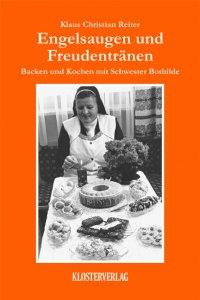 Backen und Kochen mit Schwester Bothilde Bd. 3