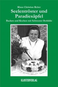 Backen und Kochen mit Schwester Bothilde Bd. 4
