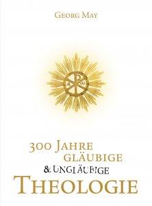 300 Jahre gläubige und ungläubige Theologie