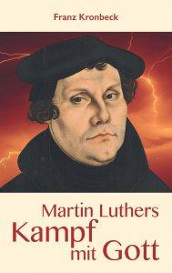 Martin Luthers Kampf mit Gott
