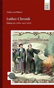 Luther Chronik. Daten zu Leben und Werk