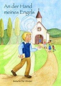 An der Hand meines Engels - Gebete für Kinder