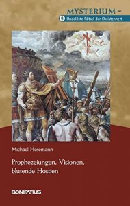 Mysterium - Ungelöste Rätsel der Christenheit Bd.2