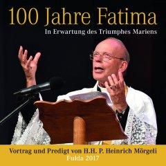 100 Jahre Fatima - Vortrag von Hw. P. Heinrich Mörgeli - CD