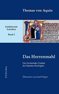 Das Herrenmahl - Der Eucharistie-Traktat der Summa theologiae (III 73-83)