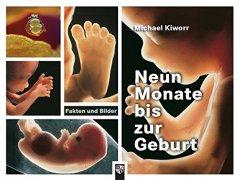Neun Monate bis zur Geburt - Fakten und Bilder