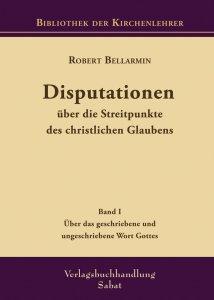 Disputationen (I.) Über die Streitpunkte des christlichen Glaubens