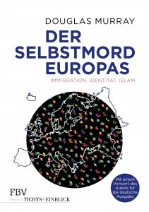 Der Selbstmord Europas - Immigration, Identität, Islam