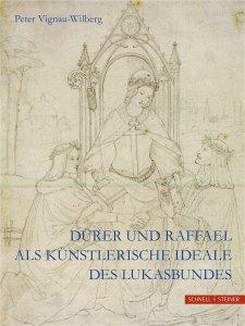 Dürer und Raffael als künstlerische Ideale des Lukasbundes