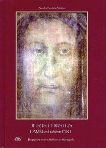 Jesus Christus Lamm und schöner Hirt