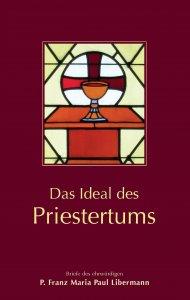 Das Ideal des Priestertums - Briefe des ehrwürdigen P. Libermann