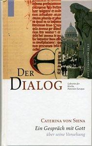 Der Dialog - Gespräch mit Gott über seine Vorsehung