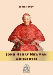 John Henry Newman - Weg und Werk