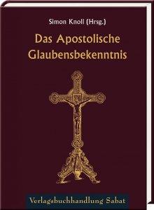 Das Apostolische Glaubensbekenntnis - In Bildern mit erklärendem Text