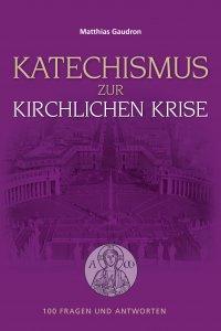 Katechismus zur kirchlichen Krise