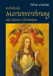 Katholische Marienverehrung und lauteres Christentum