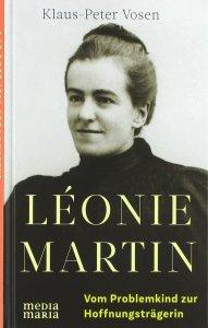 Léonie Martin - Vom Problemkind zur Hoffnungsträgerin