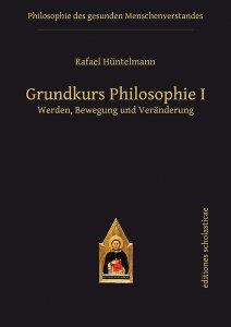 Grundkurs Philosophie I Werden, Bewegung und Veränderung