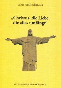 Christus die Liebe die alles umfängt
