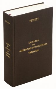 Grundriss der aszetischen und mystischen Theologie