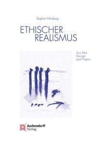 Ethischer Realismus - Zum Ethik-Konzept Josef Piepers