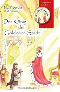 Der König der goldenen Stadt - Ausgabe für Mädchen
