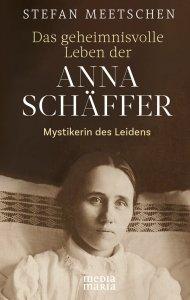 Das geheimnisvolle Leben der Anna Schäffer