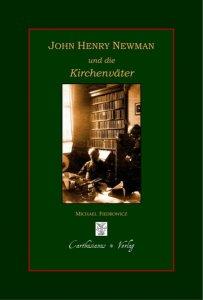 John Henry Newman und die Kirchenväter