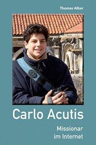 Carlo Acutis - Missionar im Internet