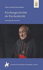 Kirchengeschichte als Kirchenkritik