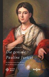 Die geniale Pauline Jaricot - Ein Heiligenroman über die Frau, die die Weltmission neu erfand