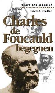 Charles de Foucauld begegnen