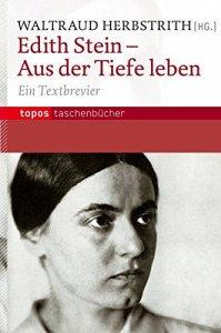Edith Stein - Aus der Tiefe leben