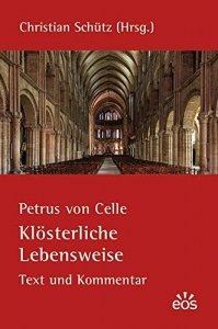 Petrus von Celle Klösterliche Lebensweise