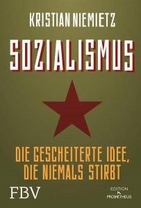 Sozialismus - Die gescheiterte Idee, die niemals stirbt