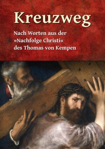 """Kreuzweg nach Worten aus der """"Nachfolge Christi"""""""