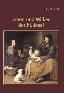 Leben und Wirken des heiligen Josef
