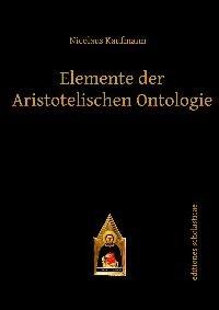 Elemente der Aristotelischen Ontologie