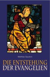 Die Entstehung der Evangelien
