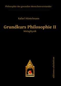 Grundkurs Philosophie II Metaphysik