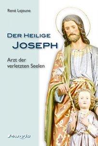Der heilige Joseph Arzt der verletzten Seelen