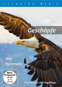 Geschöpfe des Himmels. Geheimnisse des Vogelflugs - DVD