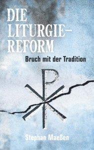Die Liturgiereform - Bruch mit der Tradition